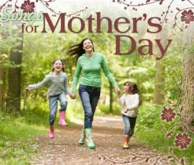 mothers day slideshow songs: vintage, country, primary...